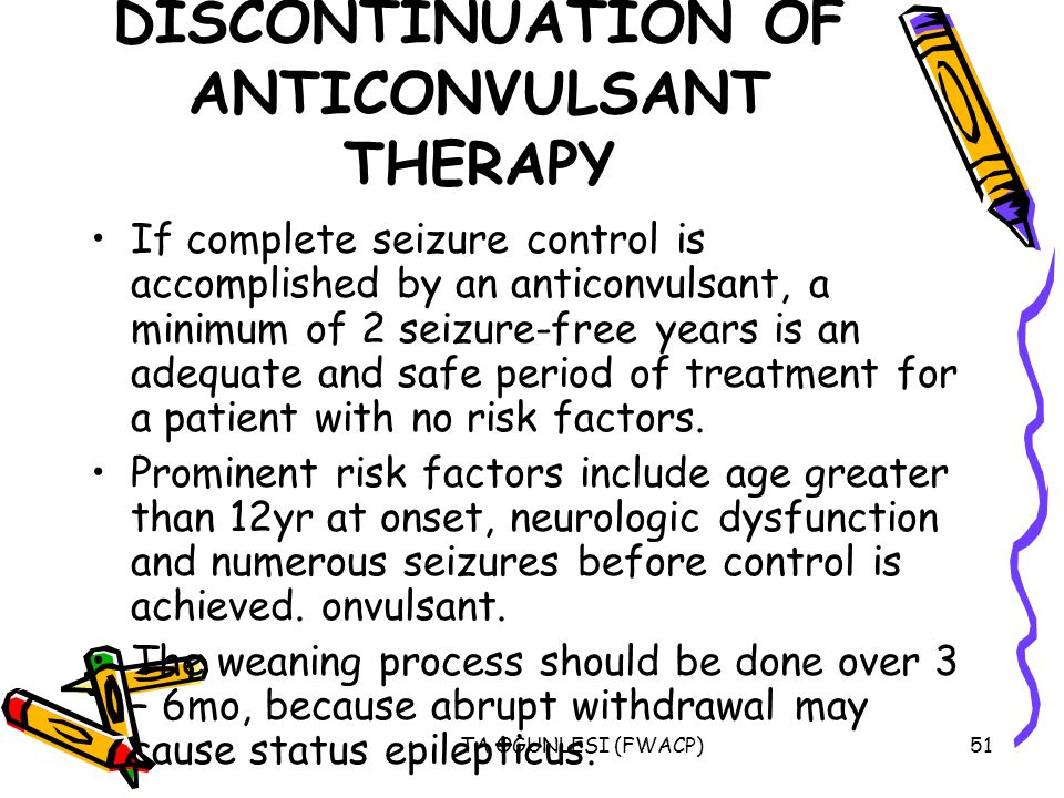 DISCONTINUATION OF ANTICONVULSANT THERAPY