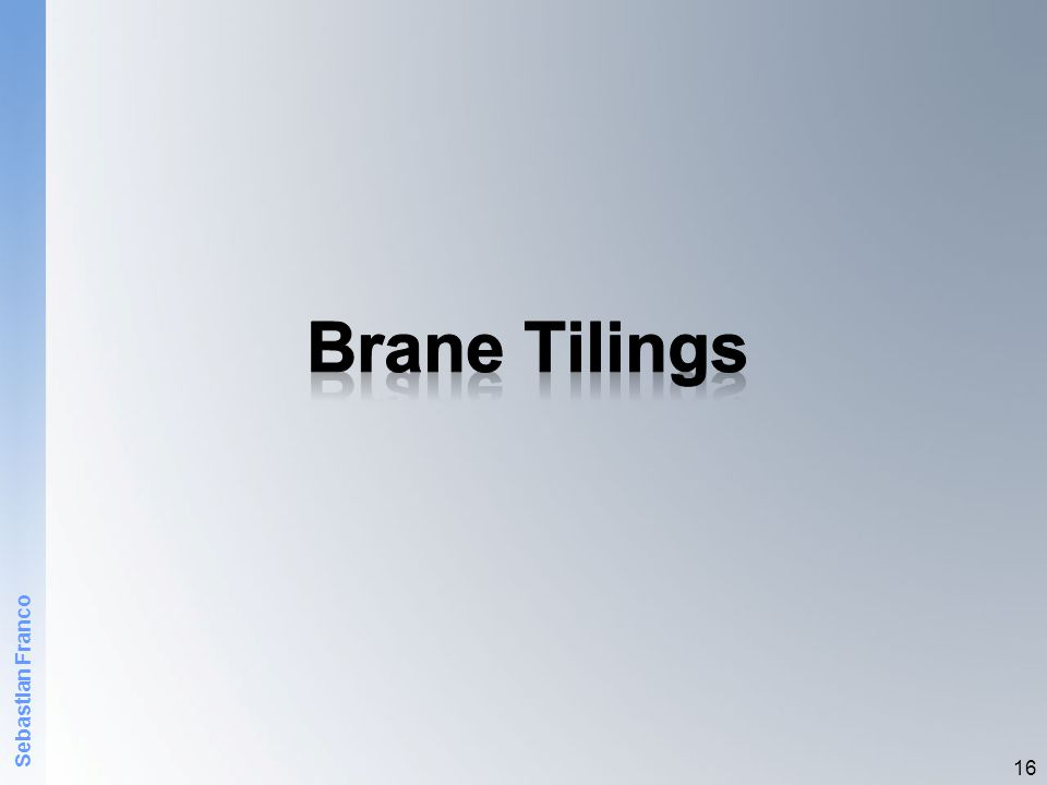Brane Tilings Sebastian Franco