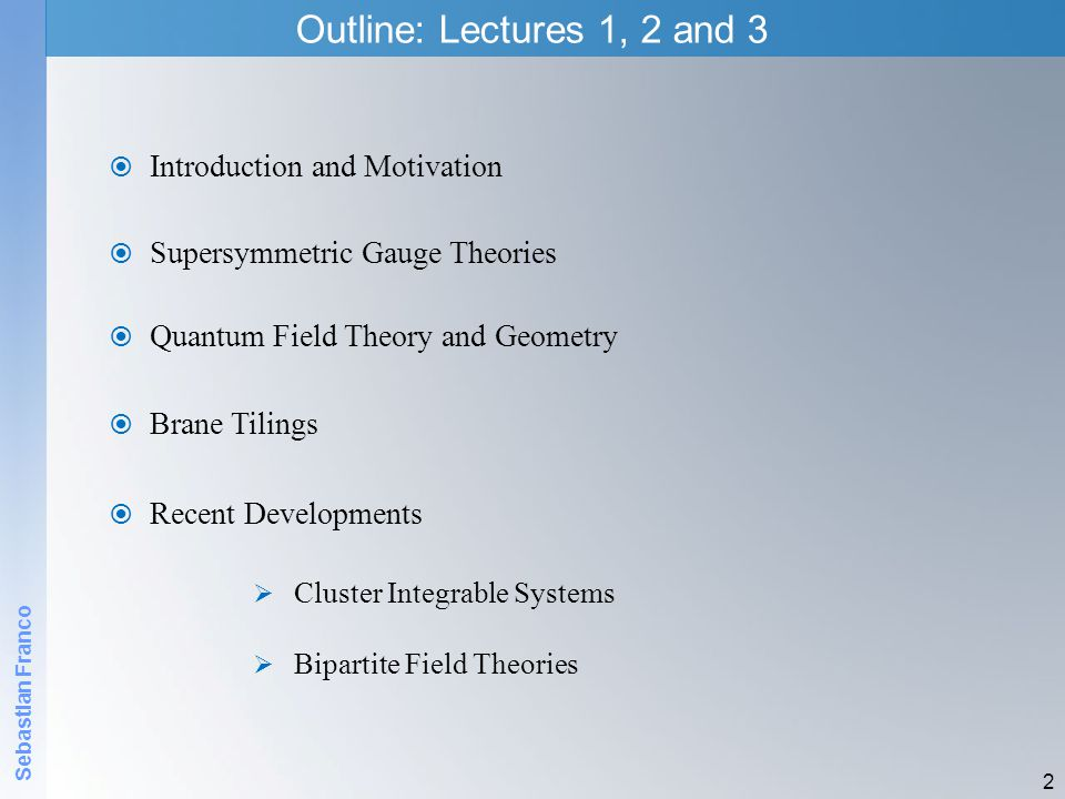 Outline: Lectures 1, 2 and 3 Introduction and Motivation