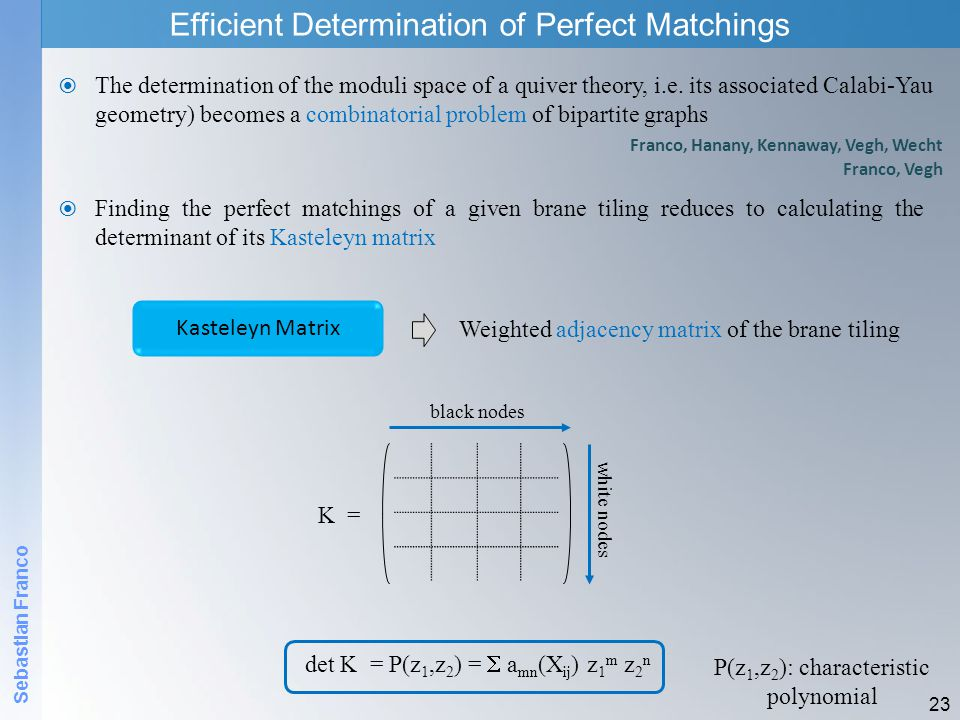 Efficient Determination of Perfect Matchings