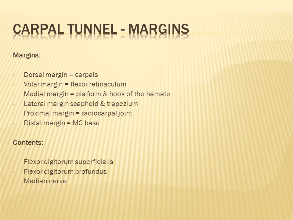Carpal tunnel - margins