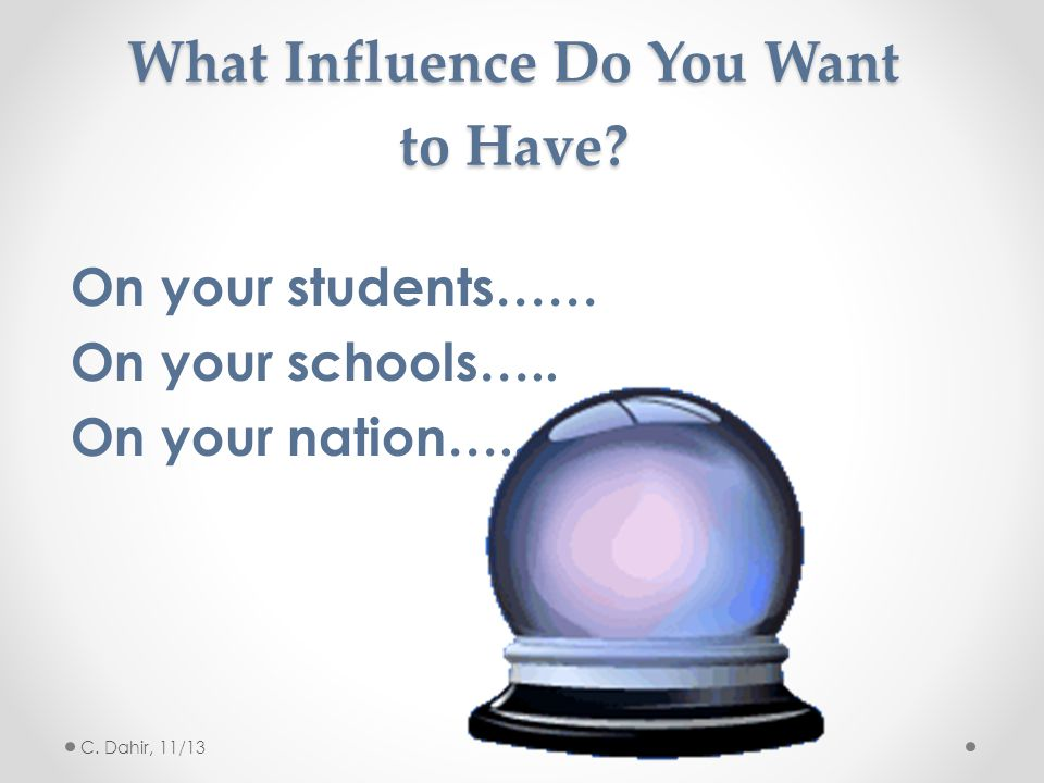 What Influence Do You Want to Have