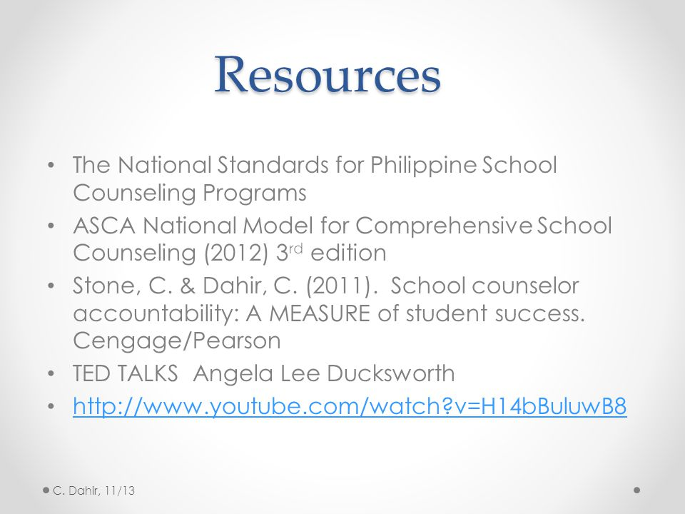 Resources The National Standards for Philippine School Counseling Programs.