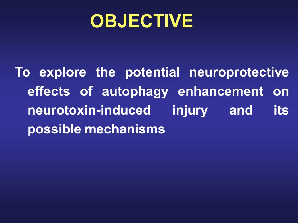 OBJECTIVE To explore the potential neuroprotective effects of autophagy enhancement on neurotoxin-induced injury and its possible mechanisms.