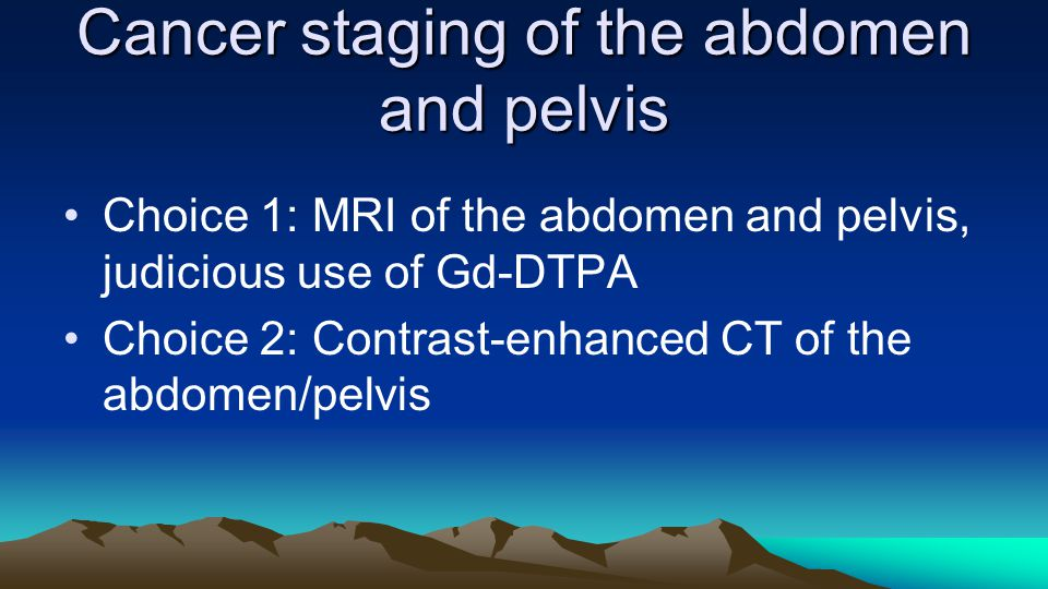 Cancer staging of the abdomen and pelvis