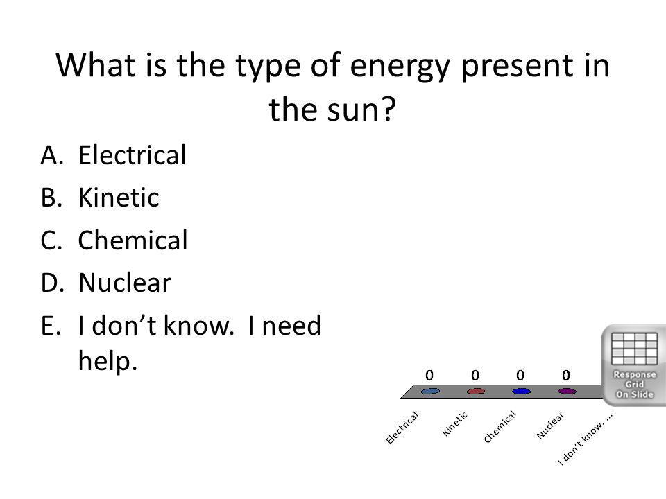 What is the type of energy present in the sun