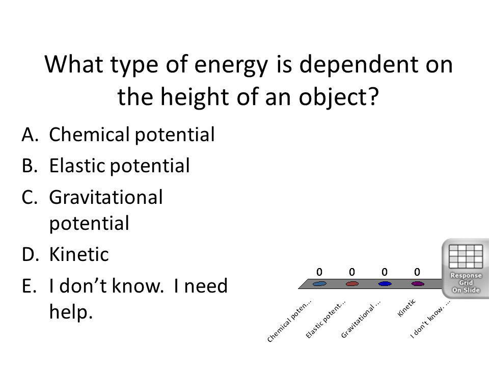 What type of energy is dependent on the height of an object
