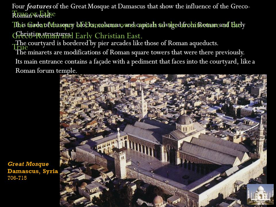 Four features of the Great Mosque at Damascus that show the influence of the Greco-Roman world.