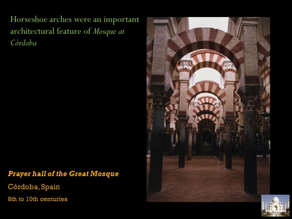 Horseshoe arches were an important architectural feature of Mosque at Córdoba