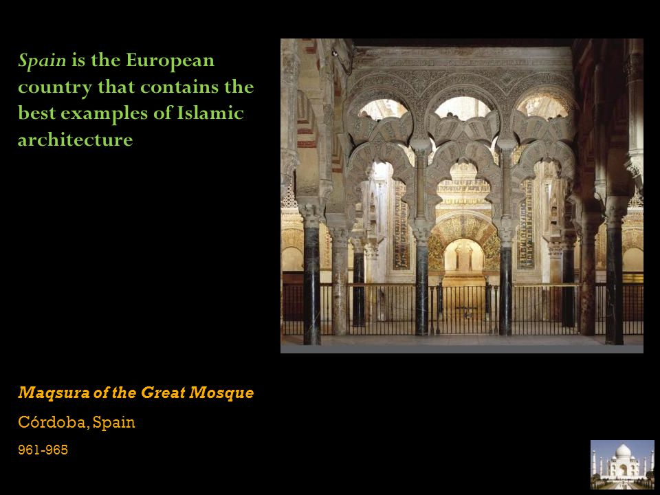 Spain is the European country that contains the best examples of Islamic architecture