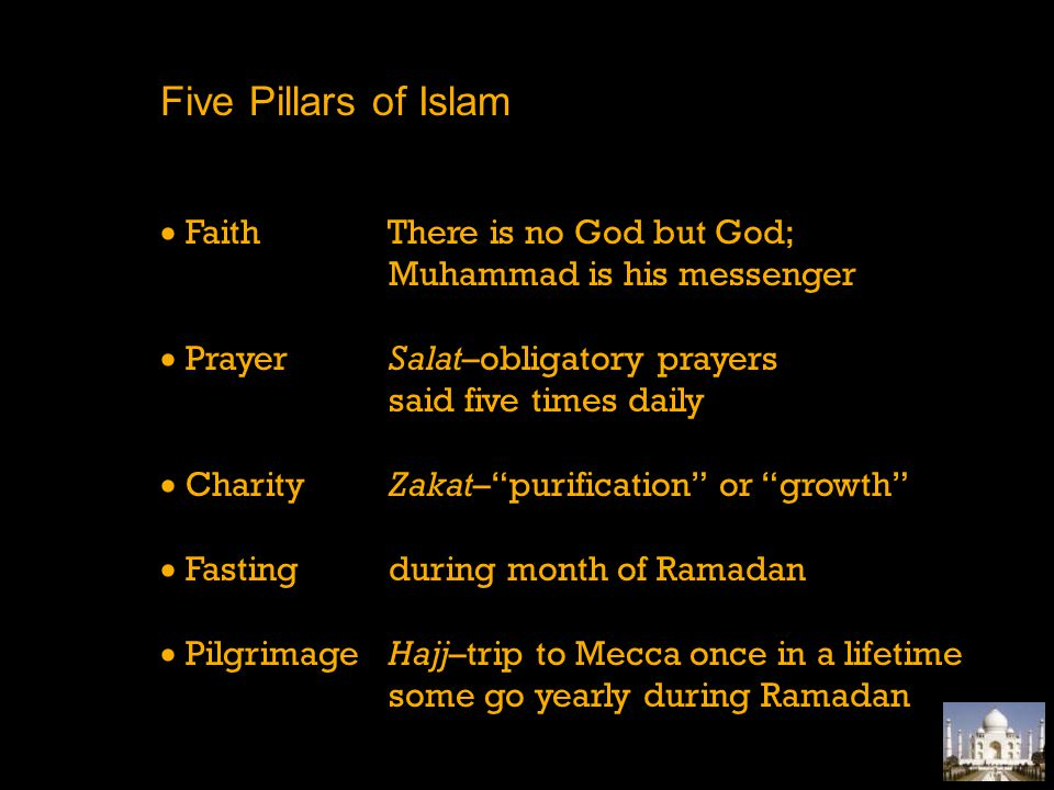 Five Pillars of Islam  Faith There is no God but God; Muhammad is his messenger.
