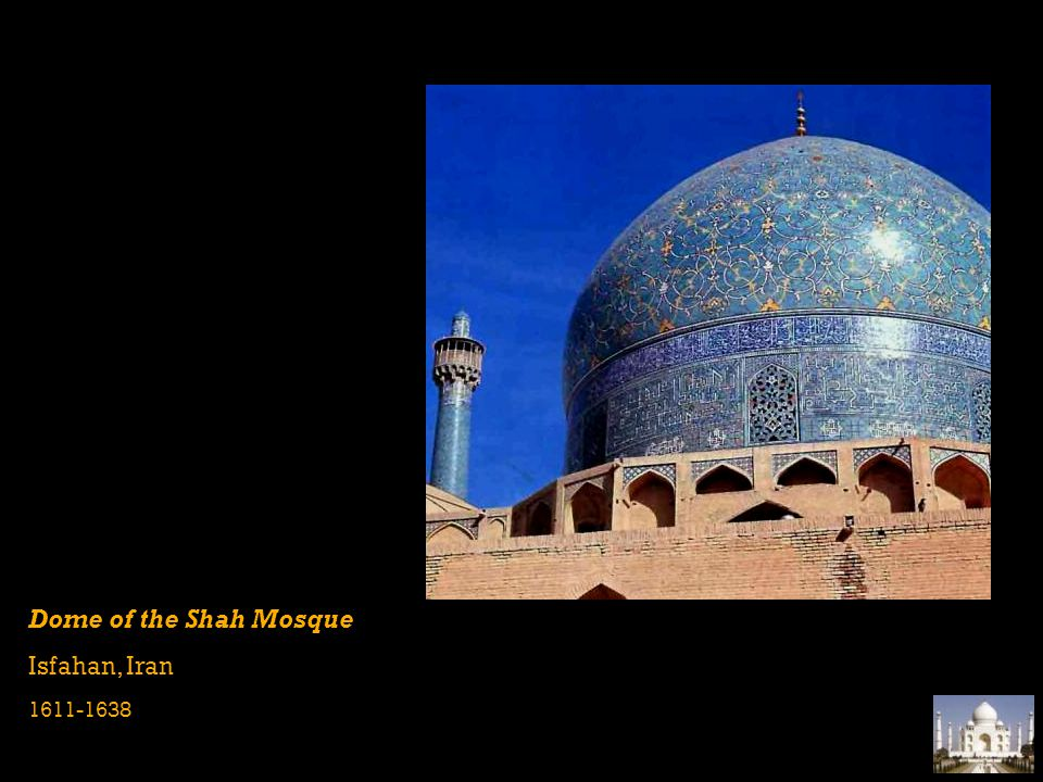 Dome of the Shah Mosque Isfahan, Iran 1611-1638