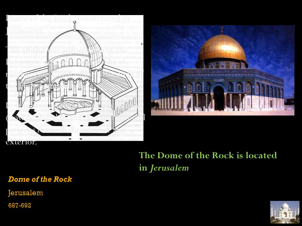 Dome of the Rock; constructed in Jerusalem.
