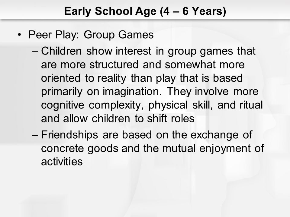 Early School Age (4 – 6 Years)
