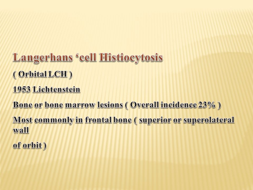 Langerhans 'cell Histiocytosis