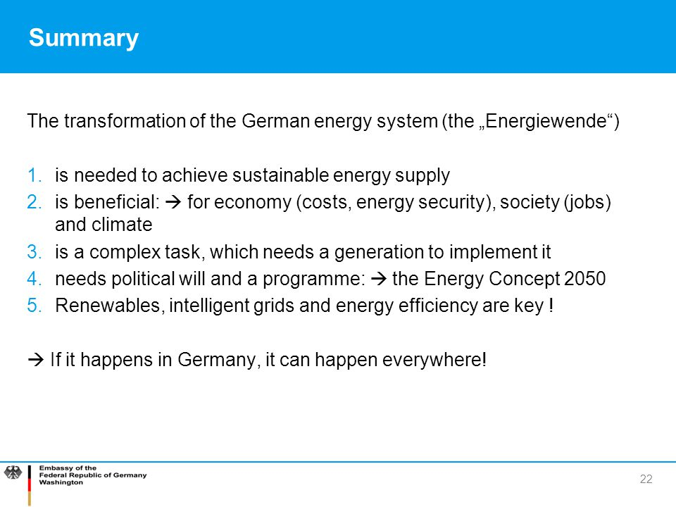 "Summary The transformation of the German energy system (the ""Energiewende ) is needed to achieve sustainable energy supply."