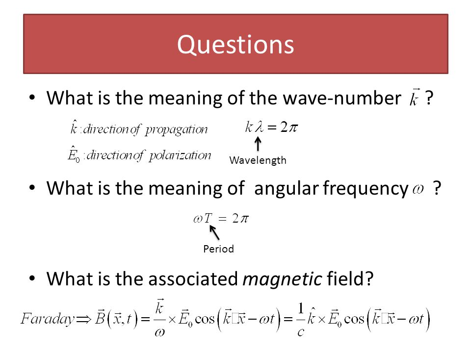 Questions What is the meaning of the wave-number