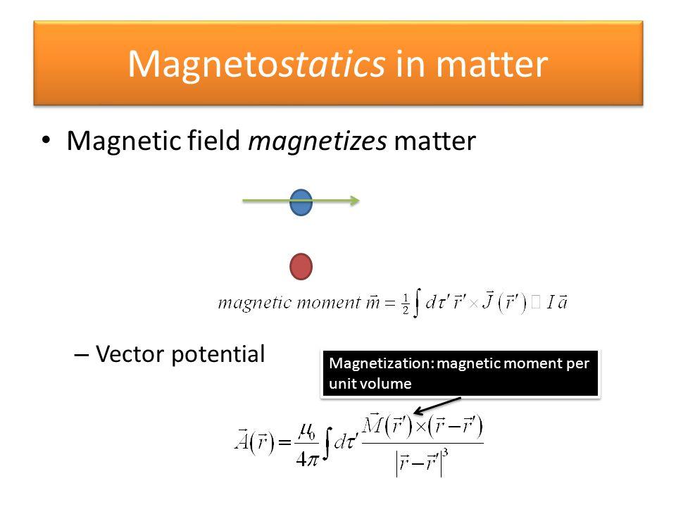 Magnetostatics in matter
