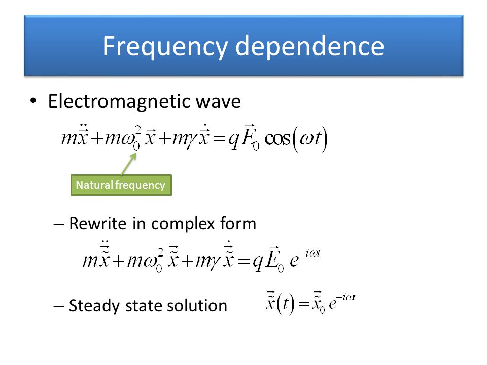 Frequency dependence Electromagnetic wave Rewrite in complex form
