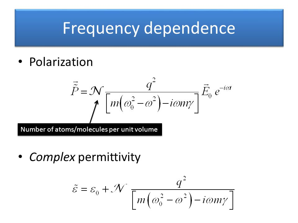 Frequency dependence Polarization Complex permittivity