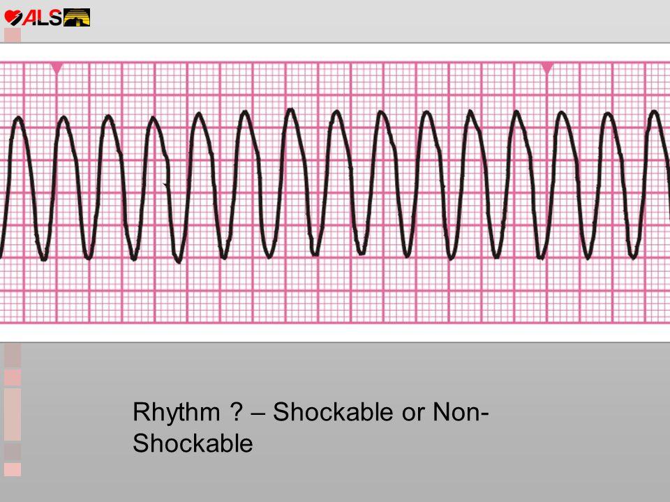 Rhythm – Shockable or Non-Shockable