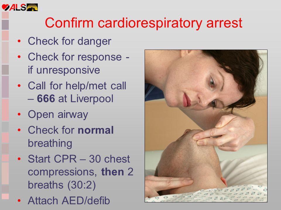 Confirm cardiorespiratory arrest