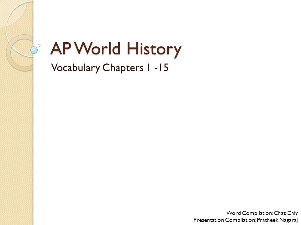 AP World History Vocabulary Chapters Word Compilation: Chaz Daly