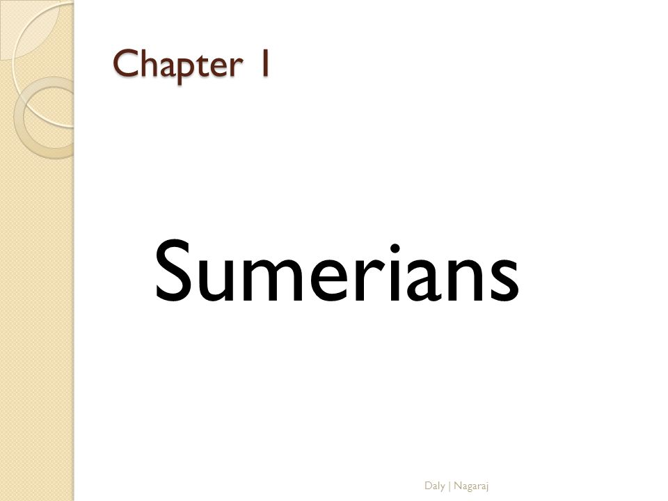 Chapter 1 Sumerians Daly | Nagaraj