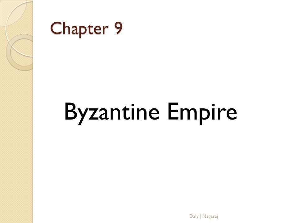 Chapter 9 Byzantine Empire Daly | Nagaraj