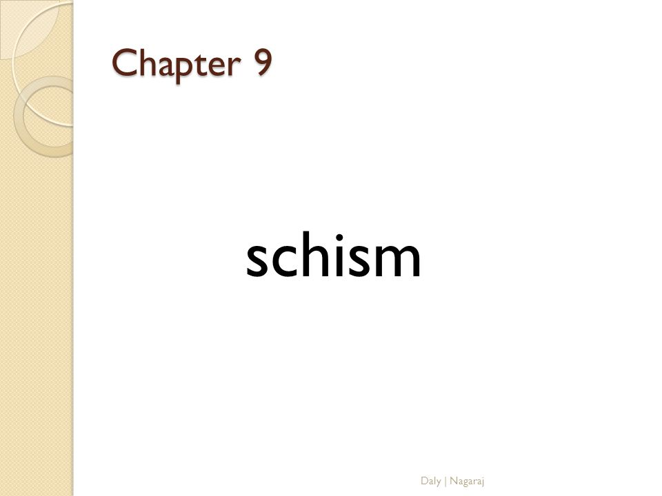 Chapter 9 schism Daly | Nagaraj
