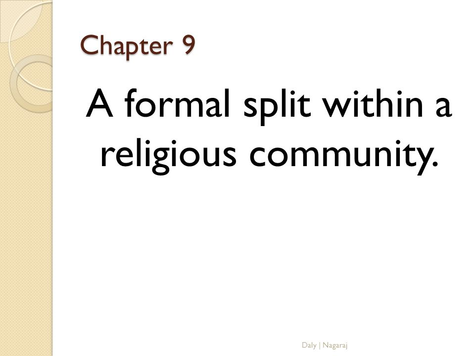 A formal split within a religious community.