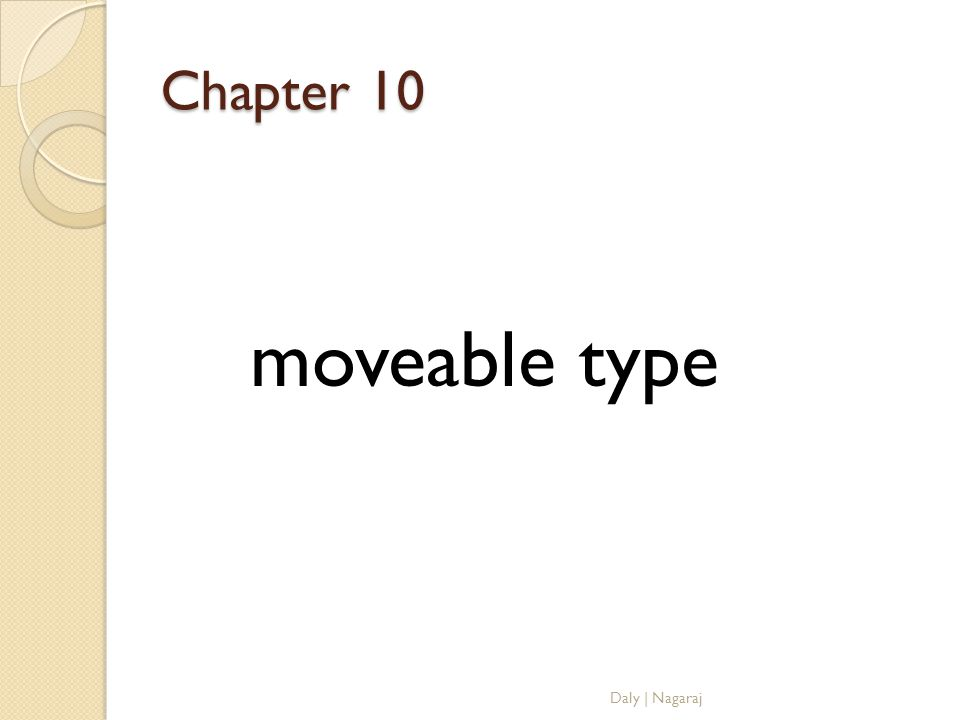 Chapter 10 moveable type Daly | Nagaraj