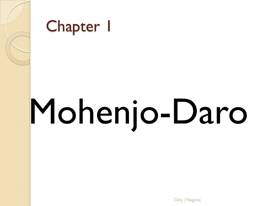 Chapter 1 Mohenjo-Daro Daly | Nagaraj