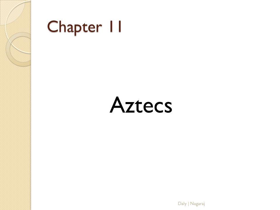 Chapter 11 Aztecs Daly | Nagaraj