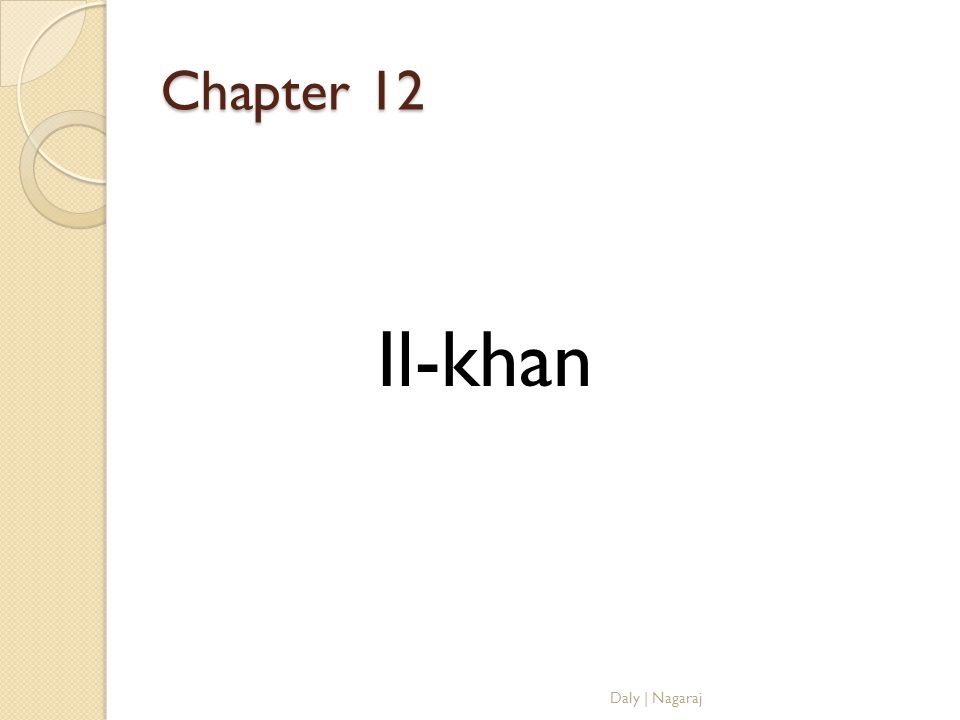 Chapter 12 Il-khan Daly | Nagaraj