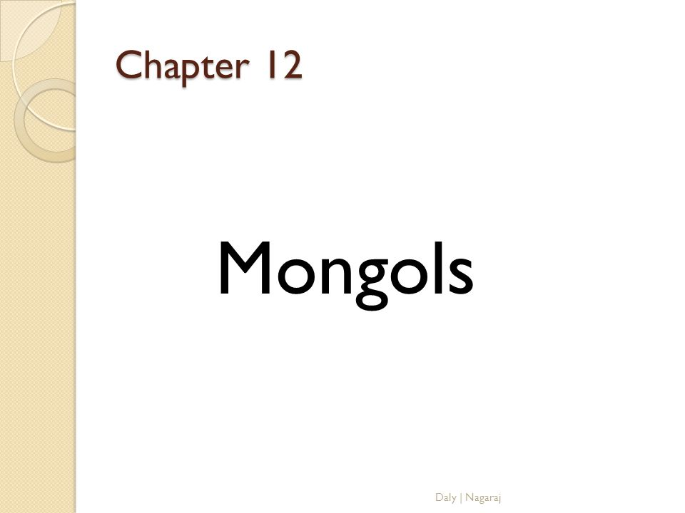 Chapter 12 Mongols Daly | Nagaraj