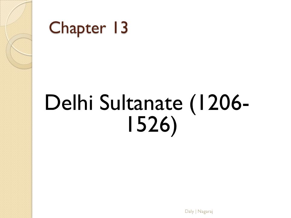 Chapter 13 Delhi Sultanate (1206- 1526) Daly | Nagaraj