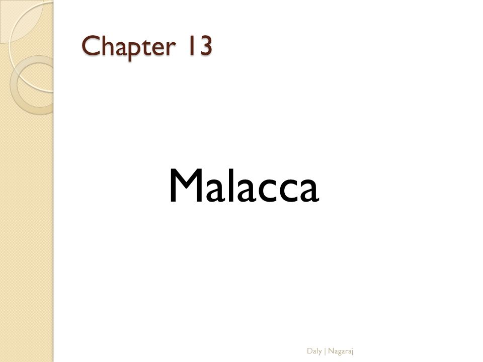 Chapter 13 Malacca Daly | Nagaraj
