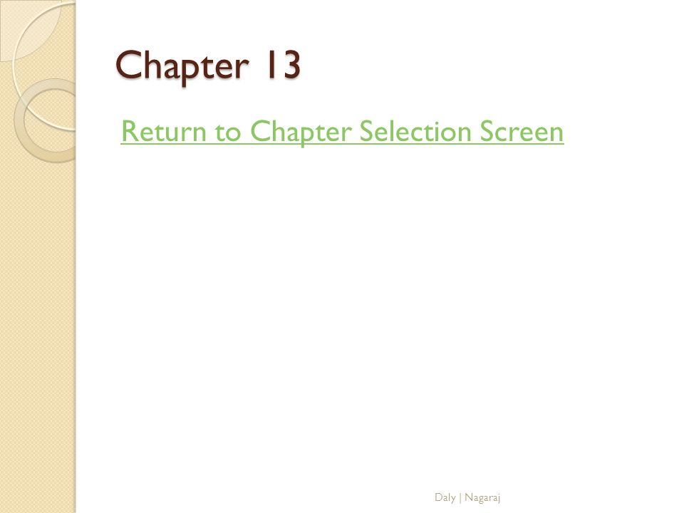 Chapter 13 Return to Chapter Selection Screen Daly | Nagaraj