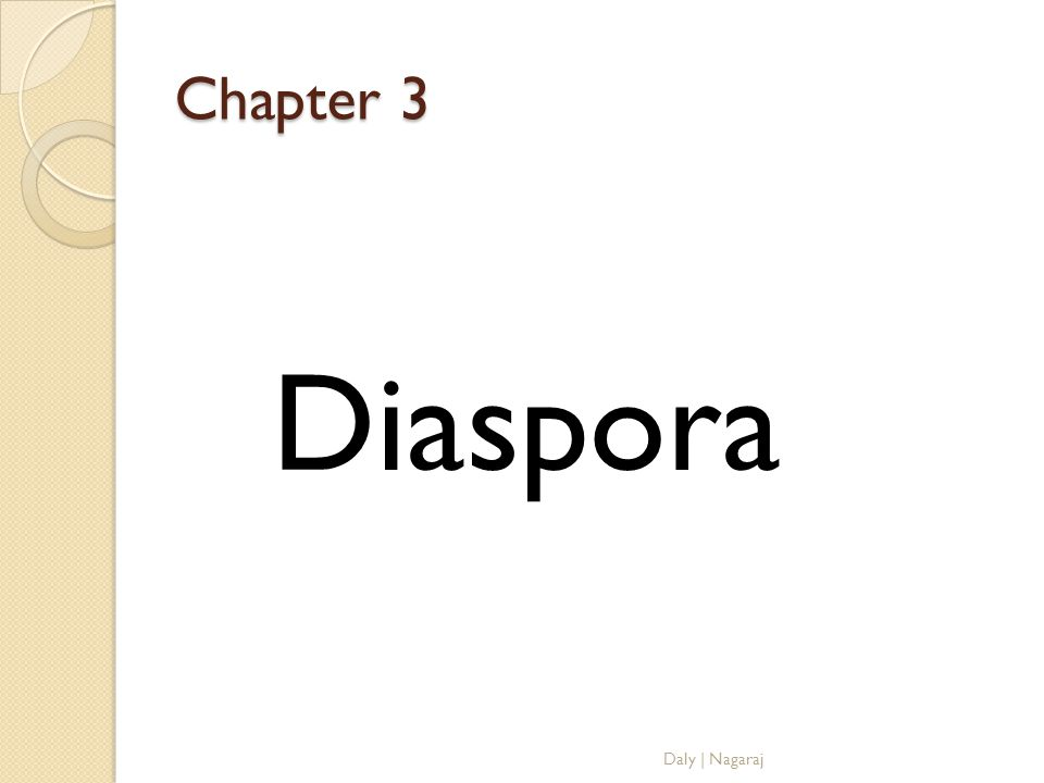 Chapter 3 Diaspora Daly | Nagaraj