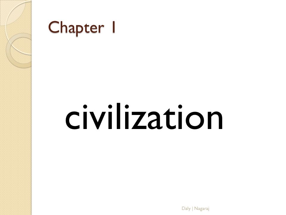 Chapter 1 civilization Daly | Nagaraj