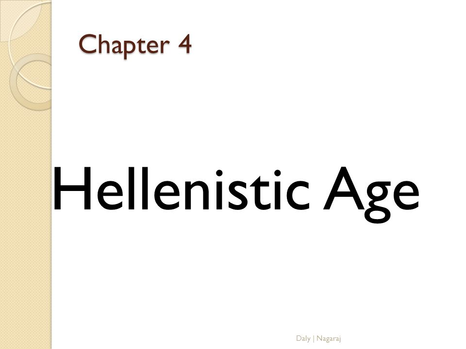 Chapter 4 Hellenistic Age Daly | Nagaraj