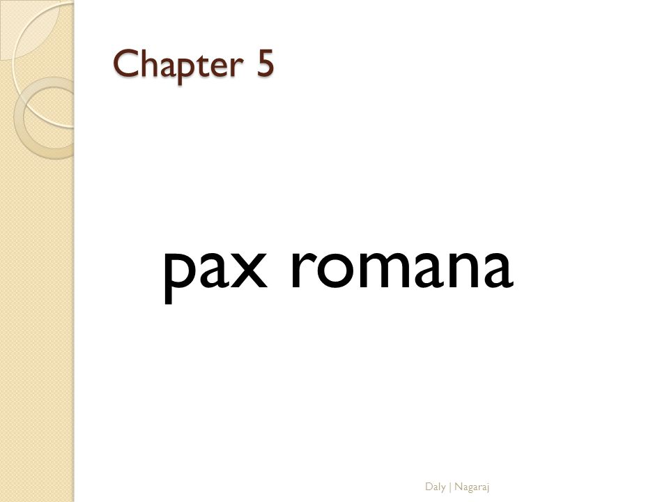 Chapter 5 pax romana Daly | Nagaraj