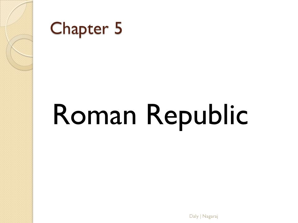 Chapter 5 Roman Republic Daly | Nagaraj