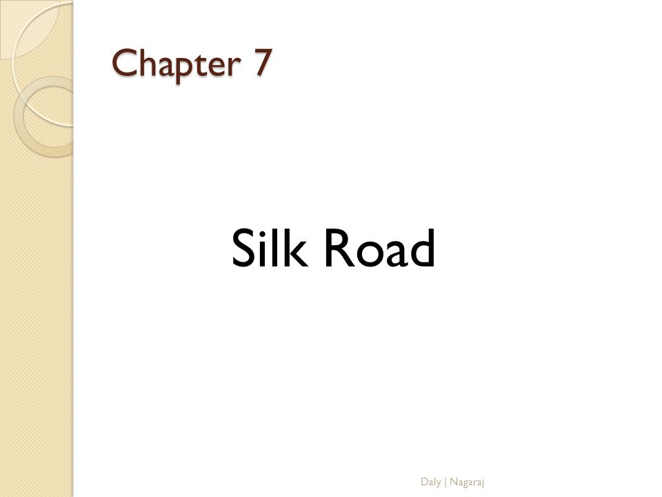 Chapter 7 Silk Road Daly | Nagaraj