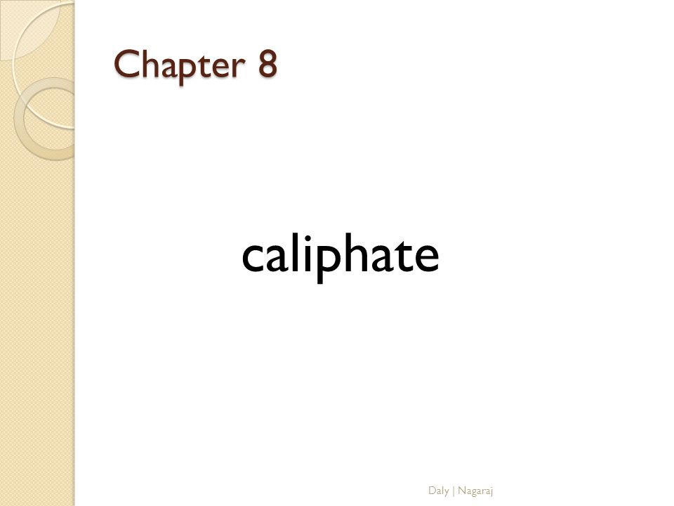 Chapter 8 caliphate Daly | Nagaraj