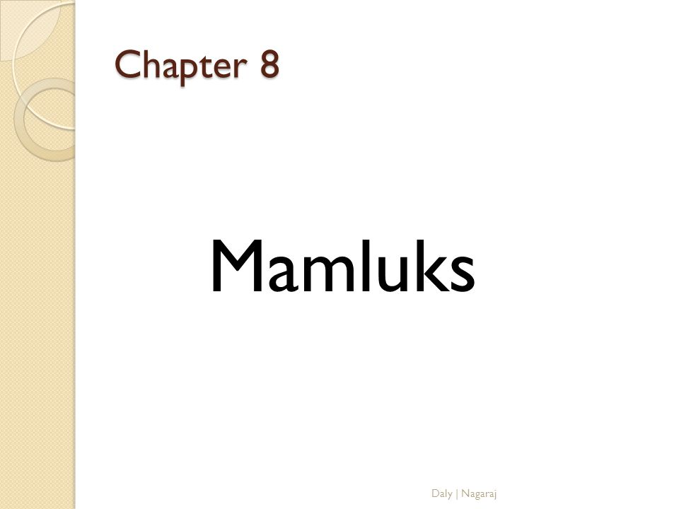 Chapter 8 Mamluks Daly | Nagaraj