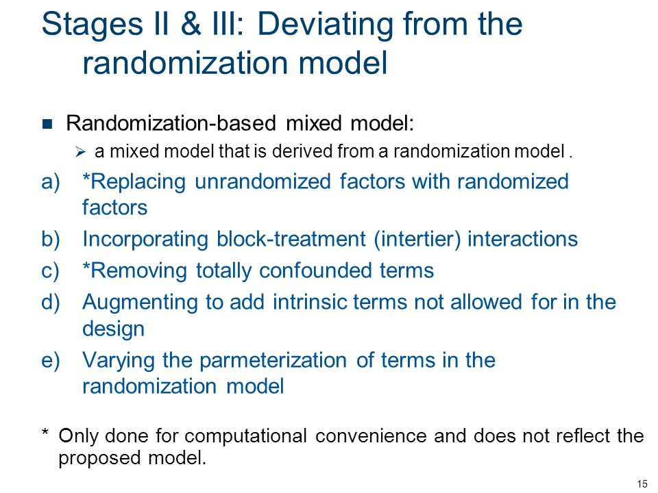 Stages II & III: Deviating from the randomization model