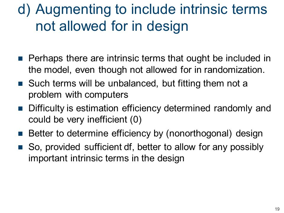 d) Augmenting to include intrinsic terms not allowed for in design