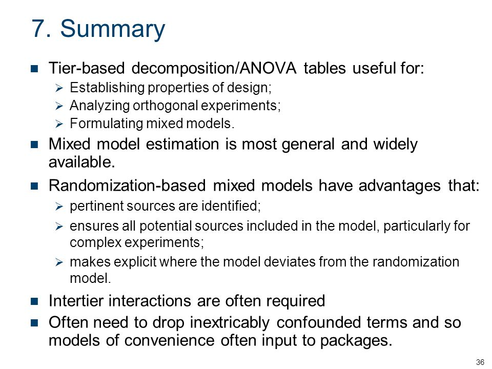 7. Summary Tier-based decomposition/ANOVA tables useful for: